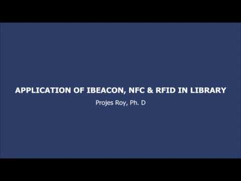 Application of iBeacon, NFC & RFID in Library by Projes Roy