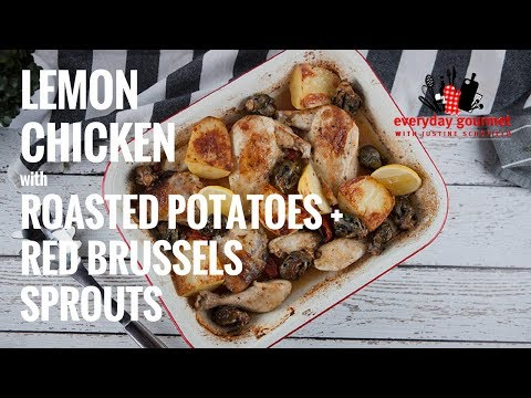 Lemon Chicken with Roasted Potatoes & Red Brussels Sprouts | Everyday Gourmet S7 E45