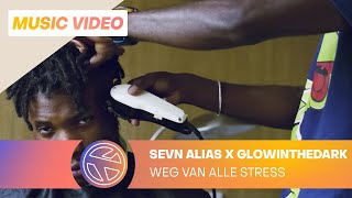 Sevn Alias & GLOWINTHEDARK - Weg Van Alle Stress [Official video]