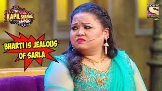 Bharti Is Jealous Of Sarla - The Kapil Sharma Show