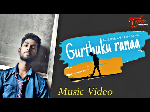 Gurthuku Ranaa | Latest Telugu Music Video Song | by MC.Rahul Raj | CNU Music | TeluguOne Music