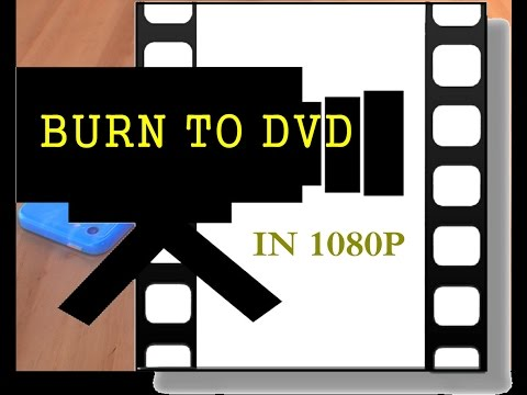 Burn Movie files to DVD in 1080p HD Tutorial