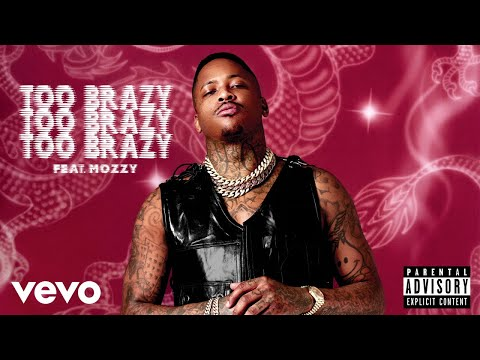 YG - Too Brazy ft. Mozzy (Official Audio)