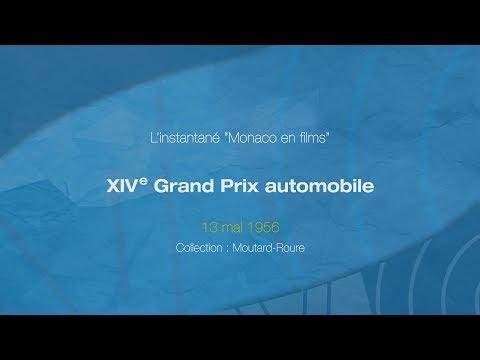 """""""Monaco en films"""" : XIVeme GRAND PRIX AUTOMOBILE DE MONACO - 13 MAI 1956"""