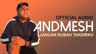 Andmesh - Jangan Rubah Takdirku (Official Audio)