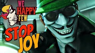 Video WE HAPPY FEW - What Happens When You Don't Take Joy? MP3, 3GP, MP4, WEBM, AVI, FLV Agustus 2019