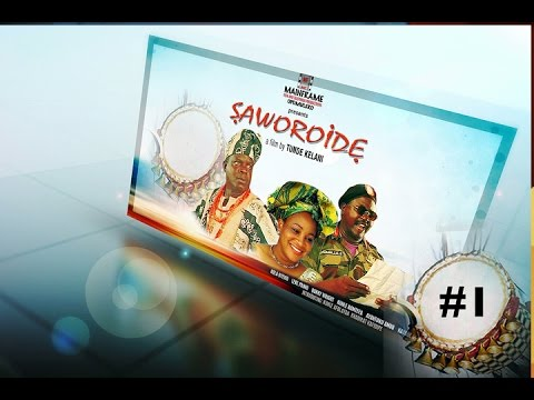 Full Movie - Saworoide 1. Yoruba Movies 2015 New Release This Week