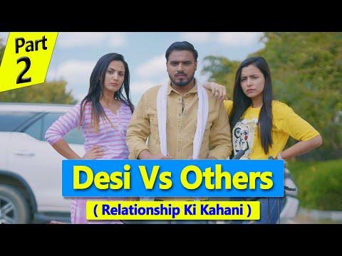Desi Vs Others ( Relationship Ki Kahani ) *Amit Bhadana* Part - 2