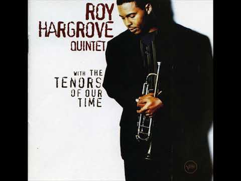 Roy Hargrove Quintet ‎– With The Tenors Of Our Time