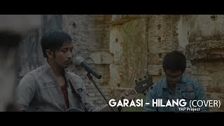 Garasi - Hilang (Musik Video Cover) by YAP Project
