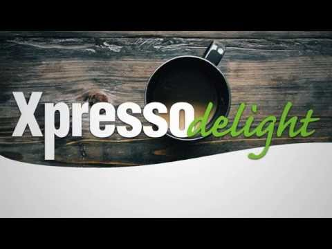 90 seconds with Xpresso Delight