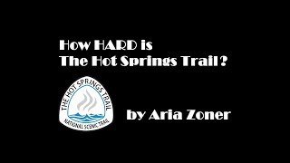 How HARD is The Hot Springs Trail?