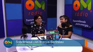 SOBREMESA CON BLANCA BERTHEAU y DRA. OLIVIA MARIN