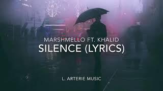 Marshmello • Silence Ft. Khalid (Lyrics)