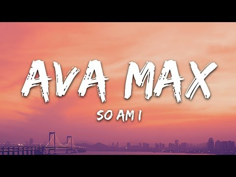 Ava Max - So Am I (Lyrics)
