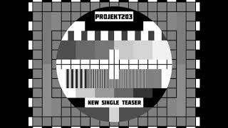 Video Projekt203 - new single teaser (2018)
