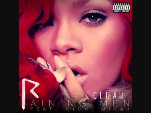 , title : 'Rihanna - Raining Men (Clean) ft. Nicki Minaj'