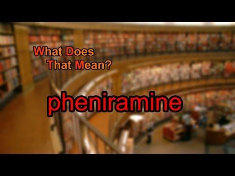 What does pheniramine mean?