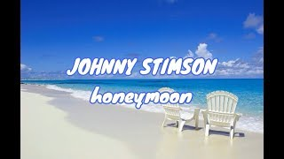 Johnny Stimson - Honeymoon (Lyric Video/Lyrics)