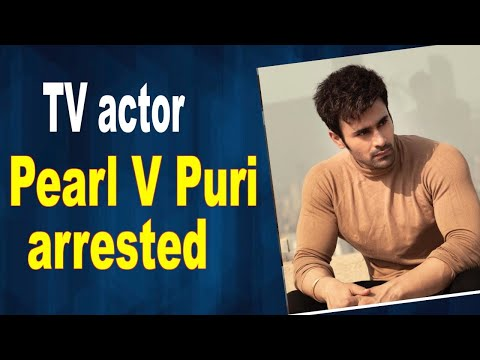 TV actor Pearl V Puri arrested for allegedly raping 5yearold