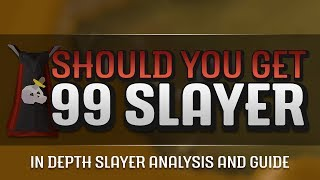 Video Should You Get 99 Slayer? 1-99 In Depth Slayer Analysis, Guide, and Discussion MP3, 3GP, MP4, WEBM, AVI, FLV September 2018