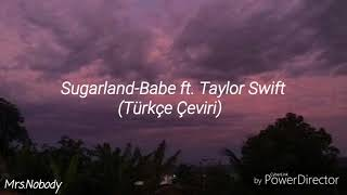 Sugarland-Babe ft. Taylor Swift (Türkçe Çeviri)