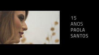 15 Anos - Paola Santos