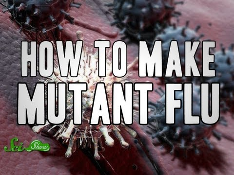 How To Make eine Mutant Flu