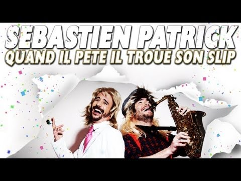 officiel - Sébastien Patrick - Quand Il Pète Il Troue Son Slip (Officiel) Disponible sur iTunes: https://itunes.apple.com/fr/album/quand-pete-troue-son-slip/id648355421...