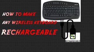 How to make any wireless keyboard rechargeableEquipments.1. Wireless Keyboard2. Wire cutter and stripper3. Electric Tape4. USB power bank5. Spare USB charging Cable