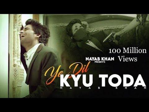 Video Ye Dil Kyu Toda Feat. Nayab Khan ll Official Video Song ll Namyoho Studios ll download in MP3, 3GP, MP4, WEBM, AVI, FLV January 2017