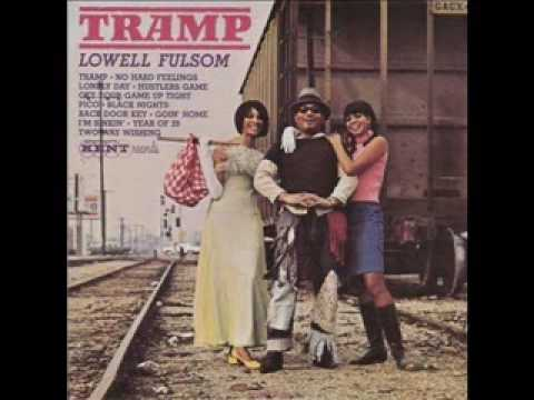 Tramp (1967) (Song) by Lowell Fulsom