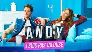 Video J'suis pas jalouse (CLIP) - Andy MP3, 3GP, MP4, WEBM, AVI, FLV Oktober 2017