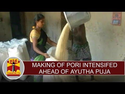 Making-of-Pori-intensified-ahead-of-Ayudha-Puja-Festival-Thanthi-TV