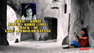 Korie - Korie - 06 - Pergilah Sayang