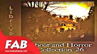 Short Ghost and Horror Collection 026 Full Audiobook by Horror & Supernatural Fiction