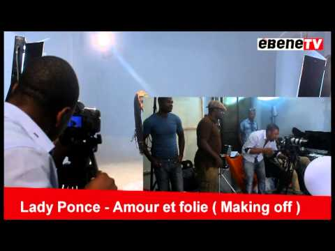 Lady Ponce - Amour et Folie (Making Off)