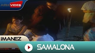 Imanez - Samalona | Official Video Video
