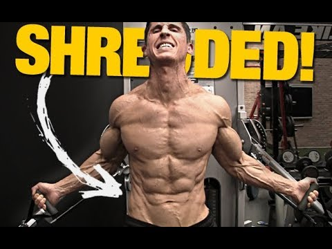 "How to Get that ""SHREDDED"" Look (FAST!)"