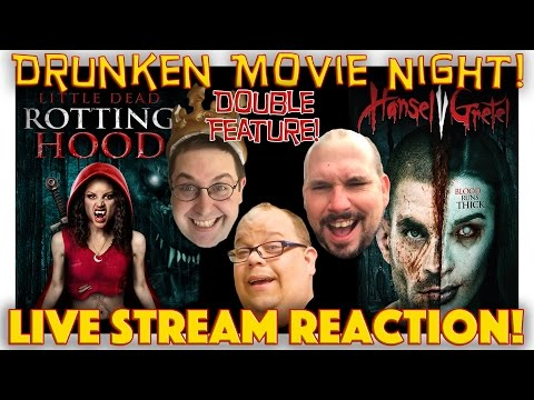 LIVE REACTION! Little Dead Rotting Hood/Hansel vs Gretel Double Feature - DRUNKEN MOVIE NIGHT