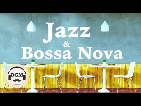RELAXING CAFE MUSIC - JAZZ & BOSSA NOVA MUSIC - MUSIC FOR STUDY, WORK - BACKGROUND MUSIC