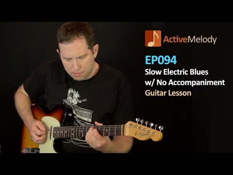 Slow Blues Guitar Lesson – On Electric Guitar With No Accompaniment – EP094