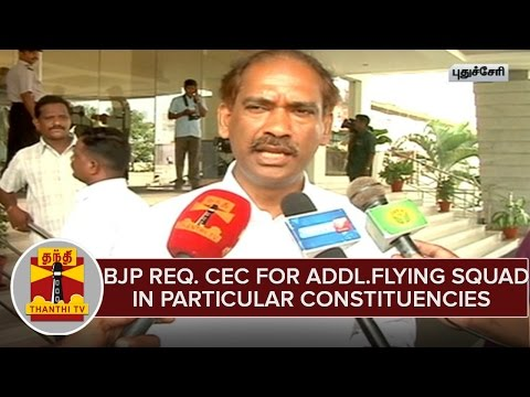 BJP-Request-CEC-Nasim-Zaidi-For-Addl-Flying-Squad-in-Particular-Constituencies-at-Puducherry