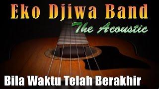 Video Bila Waktu Telah Berakhir - Eko Djiwa Band (Akustik) MP3, 3GP, MP4, WEBM, AVI, FLV Juli 2018