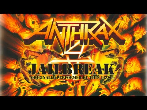 Anthrax Covers Thin Lizzy - Jailbreak