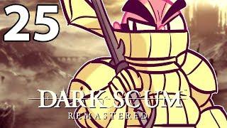 Dark Souls Remastered - Northernlion Plays - Episode 25 [Twitch VOD]