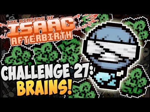 The Binding of Isaac: Afterbirth ► CHALLENGE 27: BRAINS! |23| (видео)