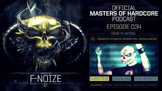 Video Official Masters of Hardcore Podcast 034 by F.Noize MP3, 3GP, MP4, WEBM, AVI, FLV November 2017