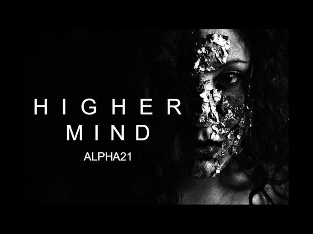 Alpha21 higher mind 003 dark progressive deep techno deep for Deep house music songs