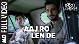 Nonton Aaj Ro Len De Full Video Song   1920 London   Sharman Joshi  Meera Chopra  Shaarib And Toshi Film Subtitle Indonesia Streaming Movie Download